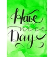 Have a nice day hand drawn lettering with vector image