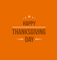happy thanksgiving day background card vector image