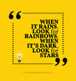 Inspirational motivational quote When it rains vector image