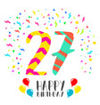 happy birthday for 27 year party invitation card vector image