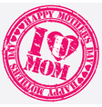 Happy mothers day we love mum grunge stamp vector image vector image