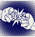 hand drawn versus rivalry fist sign vector image