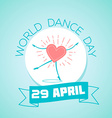 29 April World Dance Day vector image vector image