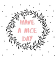 Have a nice day nature lettering poster vector image
