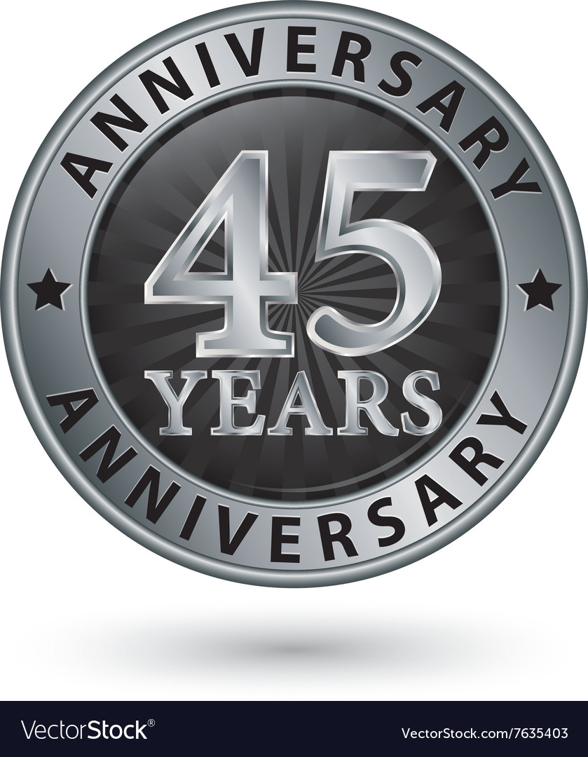 45 years anniversary silver label vector