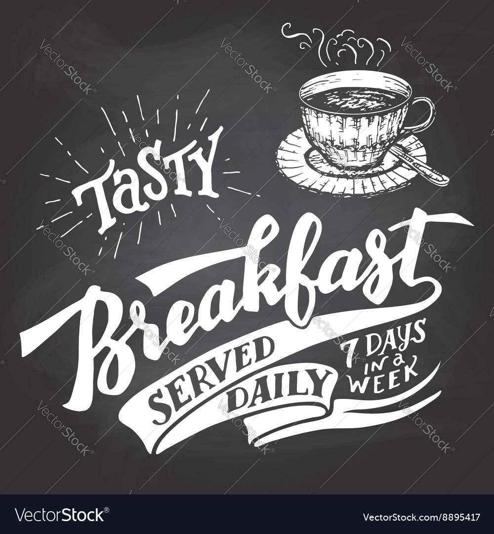 Tasty breakfast served daily chalkboard lettering vector