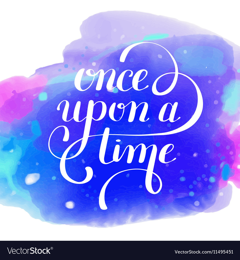 Once upon a time hand lettering phrase on vector