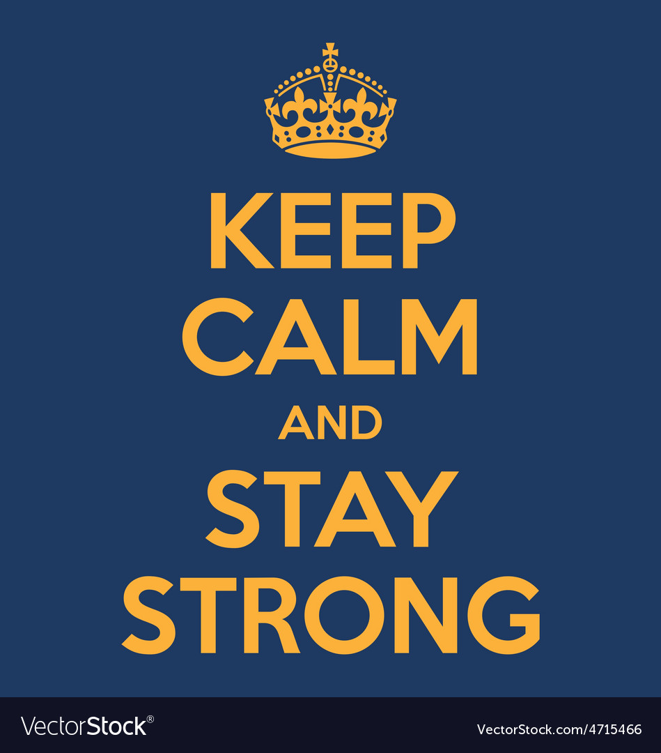 Keep calm and stay strong poster quote vector