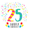 Happy birthday for 25 year party invitation card vector image