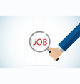 hand holding magnifying glass over jobs text vector image