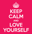 Keep calm and love yourself poster quote vector image