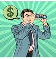 Pop Art Businessman with Binoculars Looking Money vector image vector image
