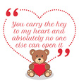 Inspirational love quote You carry the key to my vector image