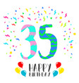 Happy birthday for 35 year party invitation card vector image