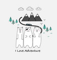 i love adventure typography and cute bear vector image