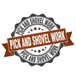 pick and shovel work stamp sign seal vector image