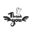 thank you chef lettering vector image