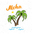 lettering word aloha with hand drawn sketch palm vector image