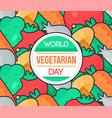 world vegetarian day vector image