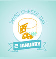 2 january swiss cheese day vector image