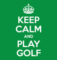 keep calm and play golf poster quote vector image