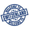 welcome to switzerland blue stamp vector image