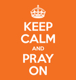 keep calm and pray on poster quote vector image