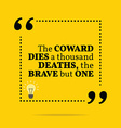 Inspirational motivational quote The coward dies a vector image
