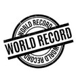 world record rubber stamp vector image