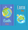earth day bright posters with planet vector image