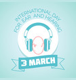3 march international day for ear and hearing vector image