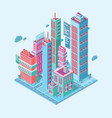 isometric building megalopolis business city vector image