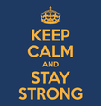 Keep calm and stay strong poster quote vector image