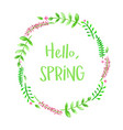 hello spring floral frame with watercolor flowers vector image