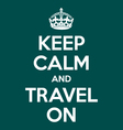 keep calm and travel on poster quote vector image