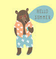 bear with calligraphy hello summer in hand vector image