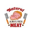 Fresh meat Butcher shop restaurant emblem vector image