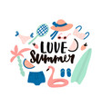 love summer hand lettering quote made with brush vector image