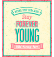 Stay forever young inscription vector image vector image