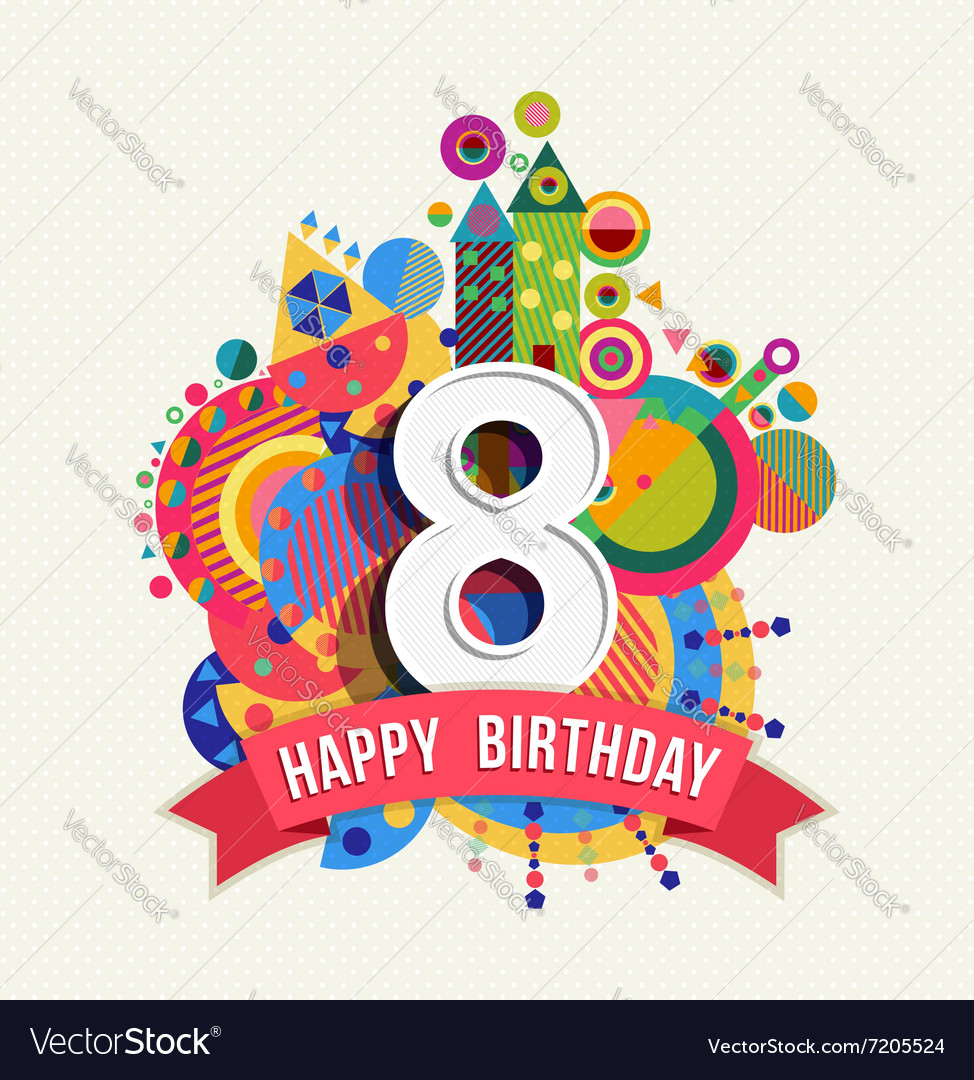 Happy birthday 8 year greeting card poster color vector