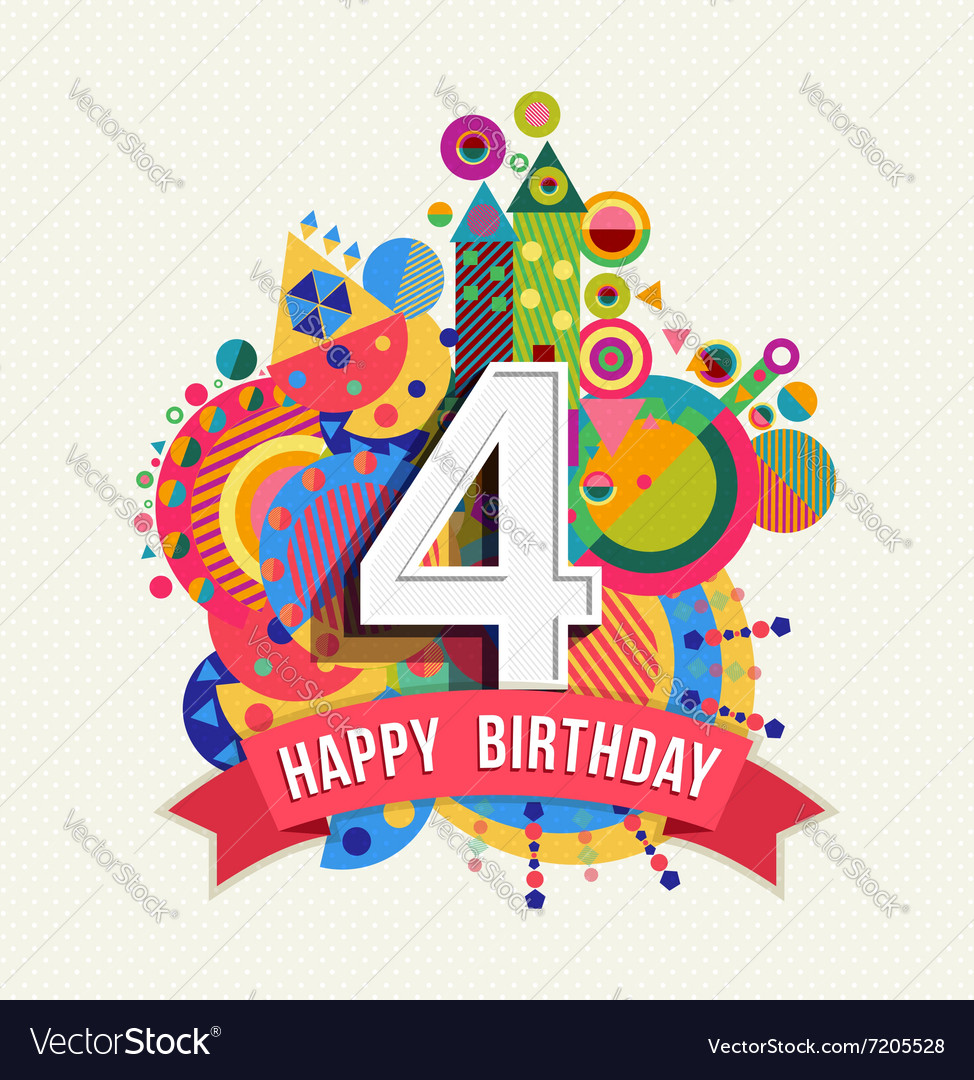 Happy birthday 4 year greeting card poster color vector