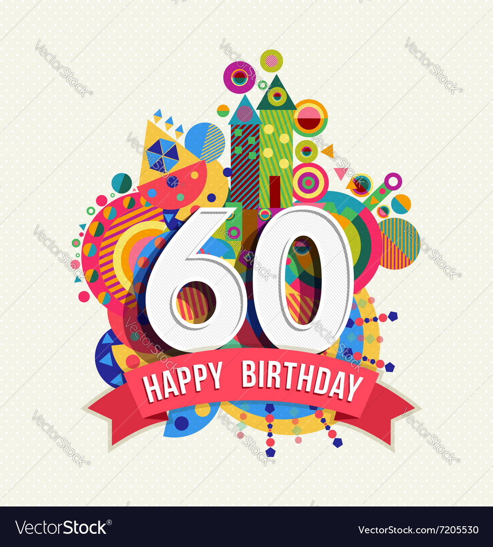 Happy birthday 60 year greeting card poster color vector