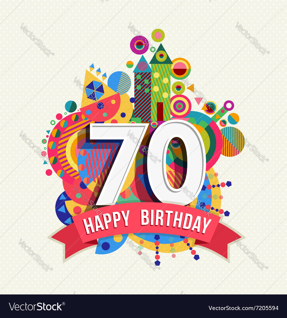 Happy birthday 70 year greeting card poster color vector
