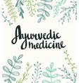 Ayurvedic medicine - stylish lettering on the vector image