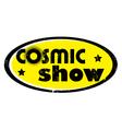 cosmic show vector image vector image
