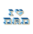 I Heart Dad - Blue vector image vector image