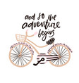 And so the adventure begins hand drawn phrase vector image