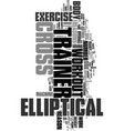 Work out with an elliptical cross trainer text vector image