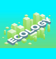 creative of three dimensional word ecology with vector image