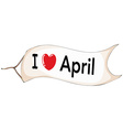 I love April vector image vector image